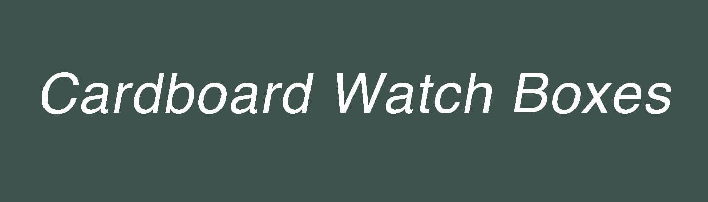 Custom Cardboard Watch Boxes